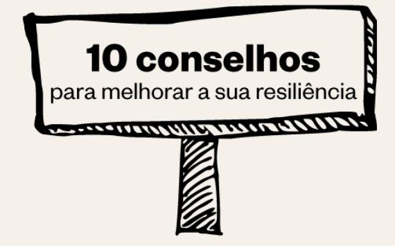 10 conselhos para melhorar a sua resiliência